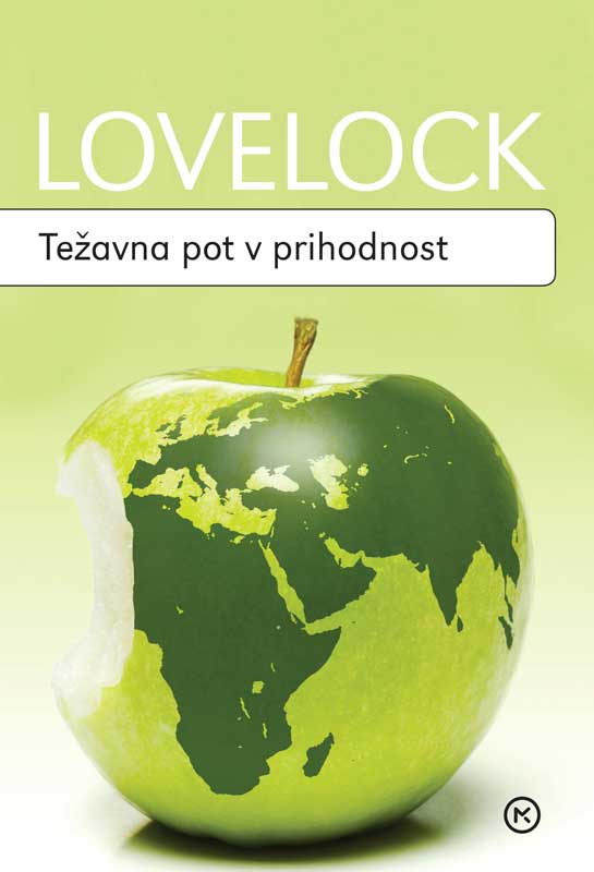 James Lovelock: TEŽAVNA POT V PRIHODNOST