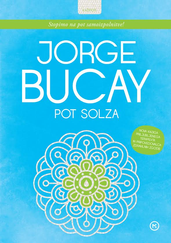Jorge Bucay: POT SOLZA